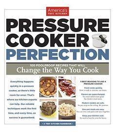 Pressure Cooker Perfection: America's Test Kitchen: 9781936493418: Amazon.com: Books