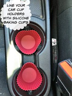 Organizing your car - cup holder liners. Silicone baking cups to line your car cup holders.