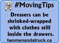 #MovingTips Dressers can be shrink-wrapped with clothes still inside the drawers.