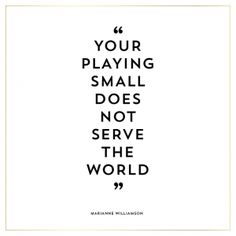 Marianne Williamson Quotes | Your playing small does not serve the world