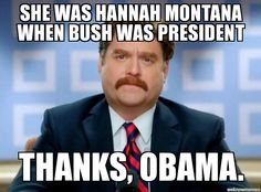 Zach Galifianakis | she was hannah montana when bush was president thanks, obama. - WeKnowMemes