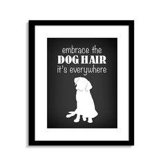 Funny Dog Wall Art, Funny Dog Sign, Embrace The Dog Hair, Dog Wall Decor, Dog Home Decor