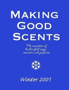 Making Good Scents Winter 2001 - a vintage back issue of the newsletter of handcrafted soaps, cosmetics and perfumes.  Read in this issue: Soothing The Itch: Natural remedies for itchy skin. Safflower Oil: Find out about safflower oil and use it to make several skin care luxuries. Lip Balms: Keep your lips moisturized with these recipes. The Warm Scent Of Amber, Doing Business On The Internet, Cutting The Perfect Bar Of Soap #soapmaking #diy #crafts #lipbalm #recipes #perfume #scents…
