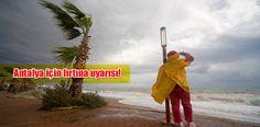 Antalya için fırtına uyarısı!