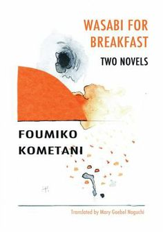 Buy Wasabi for Breakfast by Foumiko Kometani, Mary Goebel Noguchi and Read this Book on Kobo's Free Apps. Discover Kobo's Vast Collection of Ebooks and Audiobooks Today - Over 4 Million Titles! New Books, Free Apps, Audiobooks, Novels, This Book, Japanese, Reading, Breakfast, Mary