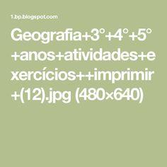 Geografia+3°+4°+5°+anos+atividades+exercícios++imprimir+(12).jpg (480×640)