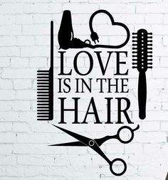 Love quotes about her hair love is in the hair art quote wall sticker hair beauty salon Salon Quotes, Hair Quotes, Salon Interior Design, Salon Design, Barber Shop Decor, Silhouette Cameo Projects, Lettering, Cricut Vinyl, Beauty Shop