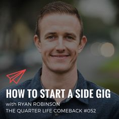 In this episode of The Quarter Life Comeback podcast, I chat to Ryan Robinson about how to start a side gig before quitting your full-time job.