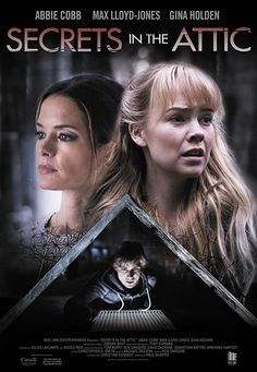 Secrets in the Attic (2016) Gina Holden stars as Rita who with her daughter have moved in to her late grandmother's house. But her daughter Callie (Abbie Cobb) discovers Michael (Max Lloyd-Jones) hiding in the attic as he has been falsely accused of a murder in the area