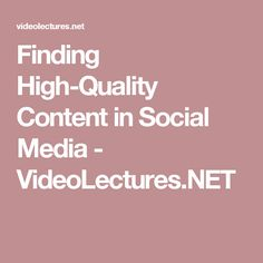 Finding High-Quality Content in Social Media - VideoLectures. Media Literacy, Social Media, Content, Castles, Social Networks