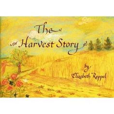 The Harvest Story. Wynstone Press. Story of the harvest all year long, told in verse.
