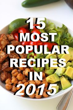 Happy New Year and welcome to the 15 Most Popular Recipes In My list of the most popular recipes here at The Whole Serving during Wow, another year has flown by, can you Good Healthy Recipes, Vegetarian Recipes, Healthy Food, Most Popular Recipes, Best Blogs, Clean Eating Recipes, Pasta Recipes, Dairy Free, Good Food