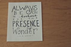 Hey, I found this really awesome Etsy listing at https://www.etsy.com/listing/162080228/wonder-quote-e-b-white-quote-explore