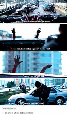 Deadpool...seriously one of the funniest movies I've ever watched.