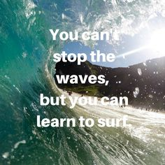 You can't stop the waves, but you can learn to surf. #todaysquote #inspiration #motivation #zipstrr #trendsettrr #madeinberlin #fromhollywood #infilmunited #zipitberlinstyle #zipit