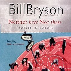 Neither Here Nor There | [Bill Bryson]