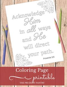 Relax and meditate on scripture as you color the words and pictures. Acknowledge Him in all ways and he will direct your path. Proverbs 3:6  Get the PDF for this coloring page printable here.