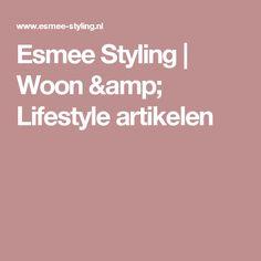 Esmee Styling | Woon & Lifestyle artikelen