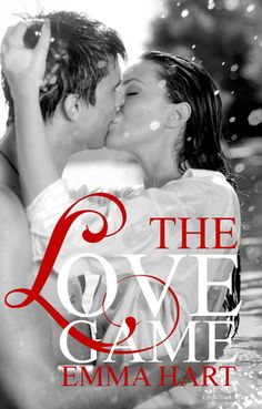The Game series - (Book #1 The Love Game) - Emma Hart