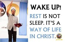 Wake Up! Rest is not Sleep. It's a way of life in Christ.