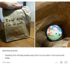 """This way to prevent people from eating your food. 
