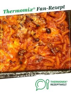 Pasta minced meat oven casserole alla Mamma from Kana A Thermomix ® recipe from the main course with meat on www.de, the Thermomix ® co Healthy Diet Tips, Healthy Nutrition, How To Make Dough, Food To Make, Oven Baked, Eating Plans, Mince Meat, Eating Habits, Baby Food Recipes