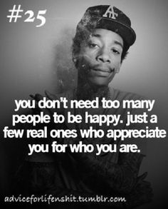 """Wiz Khalifa """"You only need a few real people"""" 