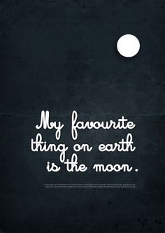 My favourite thing in earth is the moon