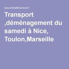 Transport ,déménagement du samedi à Nice, Toulon,Marseille