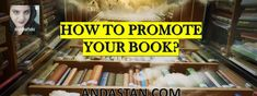 How To Promote Your Book Hey lovelies! You are a published author and want your book to get selected? Web Address, What Book, Love Ya, Interview Questions, Books To Buy, True Friends, Writers, Promotion, Author