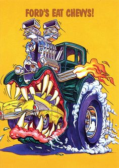 Rat Fink Ed Big Daddy Roth - Fords Eat Chevys