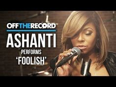 "Ashanti Performs ""Foolish"" (Live for Off The Record)"