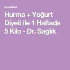 Hurma + Yoğurt Diyeti ile 1 Haftada 5 Kilo - Dr. Sağlık
