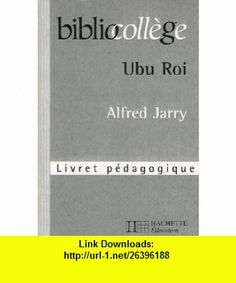 Ubu Roi (French Edition) (9782011691330) Alfred Jarry , ISBN-10: 2011691338  , ISBN-13: 978-2011691330 ,  , tutorials , pdf , ebook , torrent , downloads , rapidshare , filesonic , hotfile , megaupload , fileserve