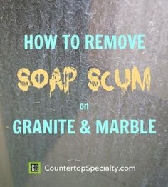 Learn how to remove soap scum from marble and travertine showers, granite countertops and all stone with effective, safe, non-damaging methods.