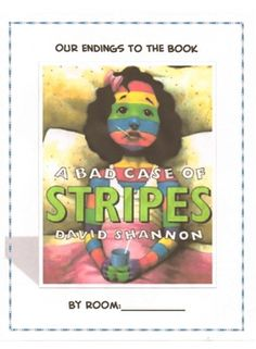 My students love the book A Bad Case of Stripes by David Shannon. This year I decided to read the book to my students but stop before the end. This...