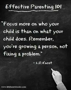 Effective Parenting 101 . Knost quotes