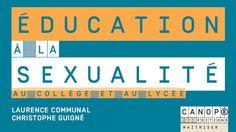 Éducation à la sexualité au collège et au lycée - Christophe Guigné, Laurence Communal @reseau_canope