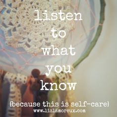 A post about remembering to listen to what you know.