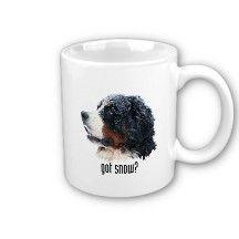 got snow  Bernese Mountain Dog Mug