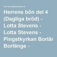 Herrens bön del 4 (Dagliga bröd) - Lotta Stevens - LottaStevens - Pingstkyrkan Borlänge - Söndaghelaveckan