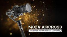 MOZA AirCross - Invented for Mirrorless Cameras  El mejor precio en https://www.losionline.com/estabilizador-video-moza-aircross.html