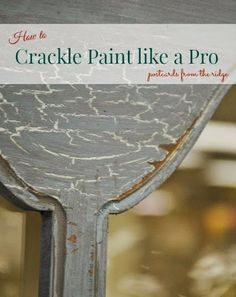 How To Crackle Paint Like A Pro Crackle Paint Painted Furniture Aged Furniture Distressed Furniture Waxed Furniture Modern Masters Crackle Medium