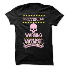 Electrician warning T Shirts, Hoodies. Get it now ==► https://www.sunfrog.com/Jobs/Electrician-warning.html?57074 $23