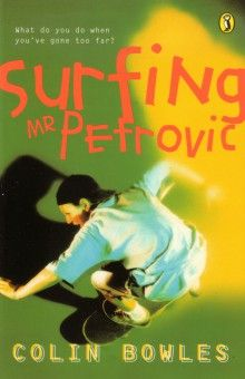 Surfing Mr Petrovic by Colin Bowles (F BOW)