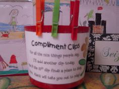 Compliments Clips-Place clothespin on flowerpot for each compliment received. After 10th compliment, extra recess or some other treat.