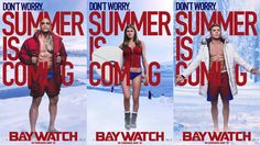 'Baywatch' Motion Posters: Don't Worry, Summer Is Coming