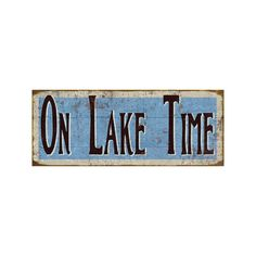 An exclusive Lakehouse Outfitters design - On Lake Time  A reminder that when you're at the lake, you are on lake time.  Unique signs for the lake house make wonderful focal points when decorating the lake house.   This lake house sign is only available at Lakehouse Outfitters.  Make your selection in the drop down menu:  Choose from two sizes  Choose wood or metal