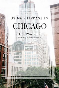 Should you get the CityPass when visiting Chicago, Illinois, USA? #Chicago #Citypass