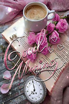 Good Morning Coffee Gif, Good Morning Beautiful Flowers, Good Morning Roses, Good Morning Flowers Pictures, Good Morning Saturday, Good Morning Happy, Good Morning Photos, Good Morning Friends, Good Morning Greetings